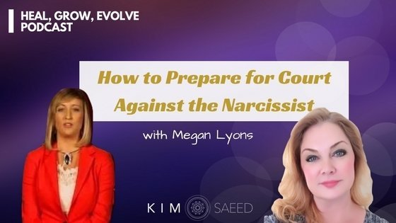 How to Prepare for Court Against the Narcissist - Kim Saeed
