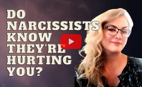 Do narcissists know they're hurting you